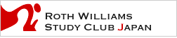 ROTH WILLIAMS STUDY CLUB JAPAN